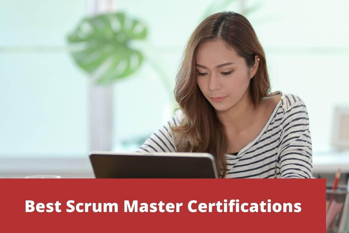 What are the best Scrum Master Certifications for 2021 and 2022
